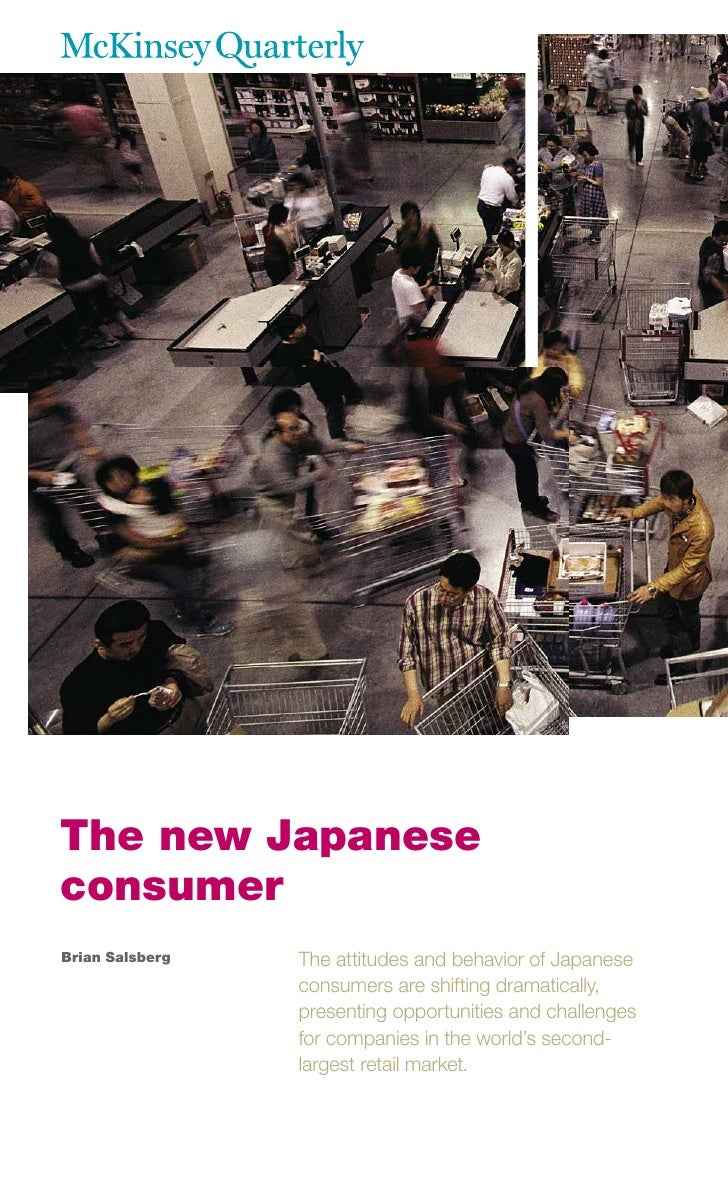 The new Japanese consumer Brian Salsberg   The attitudes and behavior of Japanese                  consumers are shifting ...