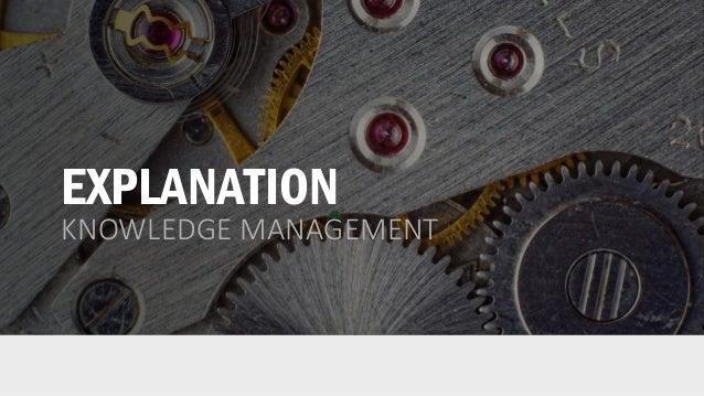 EXPLANATION KNOWLEDGE MANAGEMENT