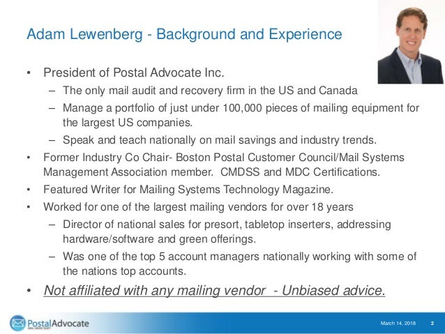 Adam Lewenberg - Background and Experience • President of Postal Advocate Inc. – The only mail audit and recovery firm in ...