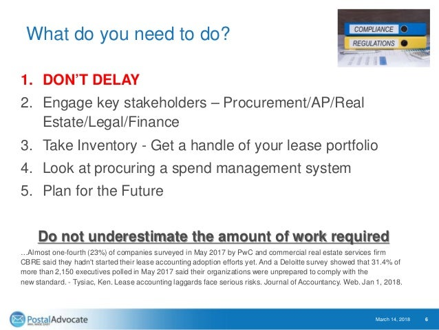 What do you need to do? 1. DON'T DELAY 2. Engage key stakeholders – Procurement/AP/Real Estate/Legal/Finance 3. Take Inven...