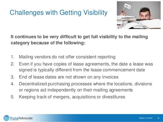 Challenges with Getting Visibility It continues to be very difficult to get full visibility to the mailing category becaus...