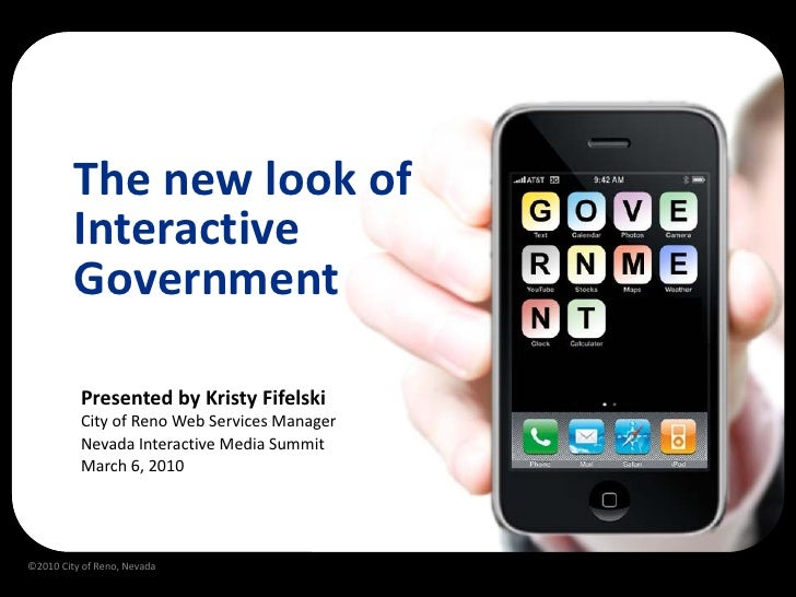 The new look of          Interactive          Government            Presented by Kristy Fifelski           City of Reno We...