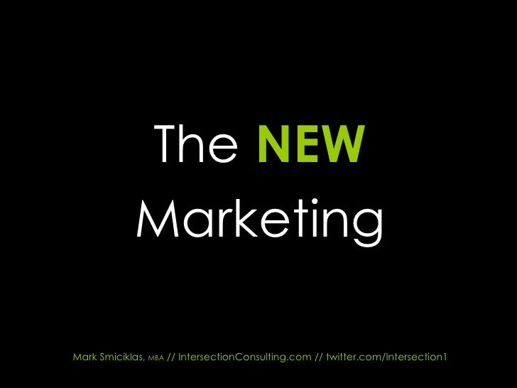 The   NEW Marketing Mark Smiciklas,  MBA  // IntersectionConsulting.com // twitter.com/Intersection1