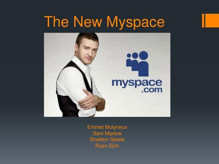 The New Myspace     Emmet Molyneux       Sam Marlow      Sheldon Steele        Ryan Ejim