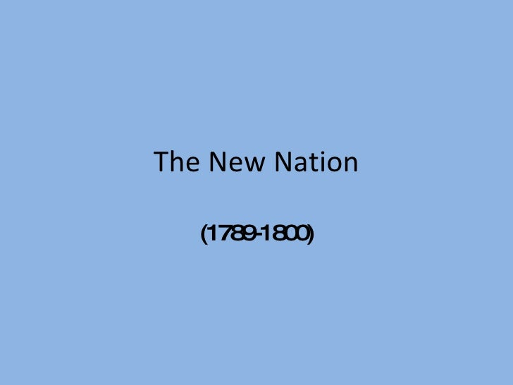 The New Nation (1789-1800)
