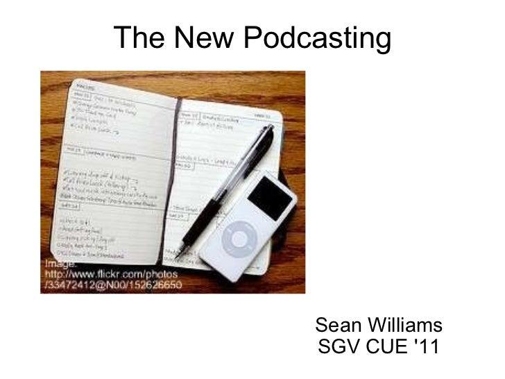 The New Podcasting Sean Williams SGV CUE '11