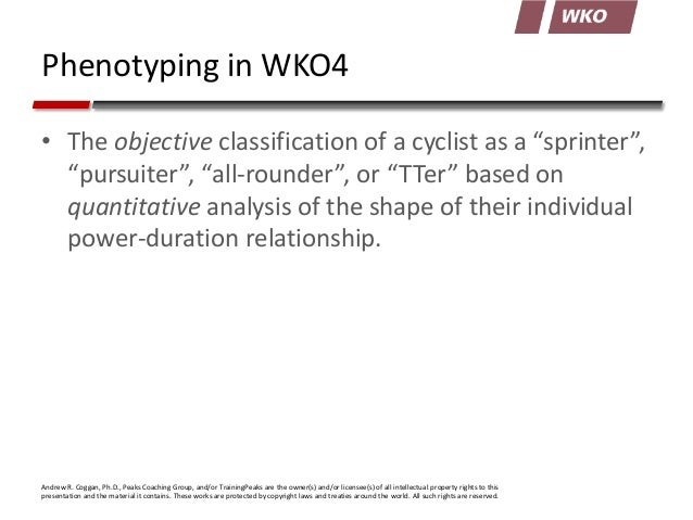 """Phenotyping in WKO4 • The objective classification of a cyclist as a """"sprinter"""", """"pursuiter"""", """"all-rounder"""", or """"TTer"""" bas..."""