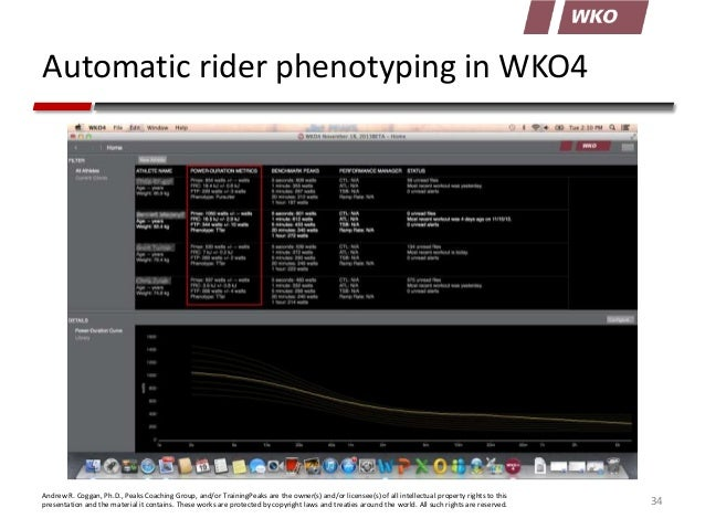 Automatic rider phenotyping in WKO4  Andrew R. Coggan, Ph.D., Peaks Coaching Group, and/or TrainingPeaks are the owner(s) ...