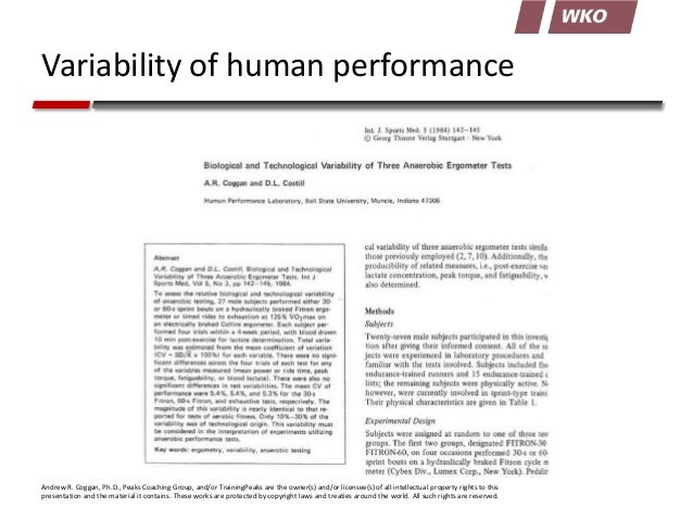 Variability of human performance  Andrew R. Coggan, Ph.D., Peaks Coaching Group, and/or TrainingPeaks are the owner(s) and...