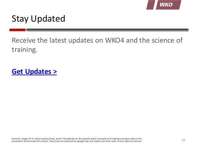 Stay Updated Receive the latest updates on WKO4 and the science of training. Get Updates >  Andrew R. Coggan, Ph.D., Peaks...