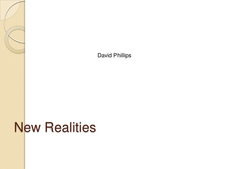 David Phillips<br />New Realities<br />