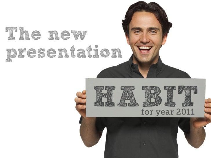 The newpresentation        HABIT  for year 2011