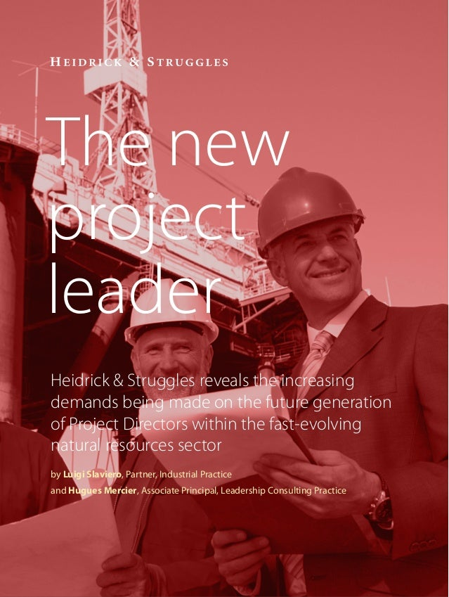 Heidrick & Struggles reveals the increasingdemands being made on the future generationof Project Directors within the fast...