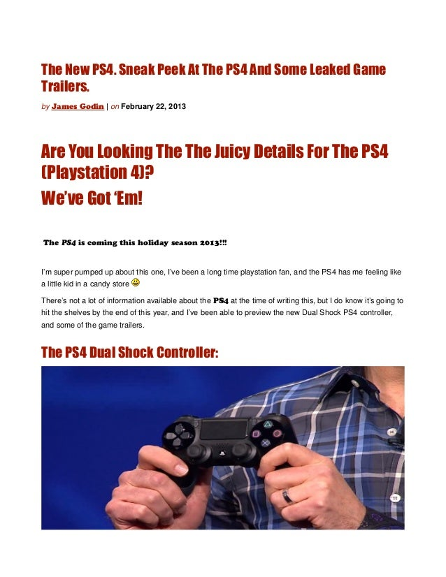 The New PS4. Sneak Peek At The PS4 And Some Leaked GameTrailers.by James Godin | on February 22, 2013Are You Looking The T...