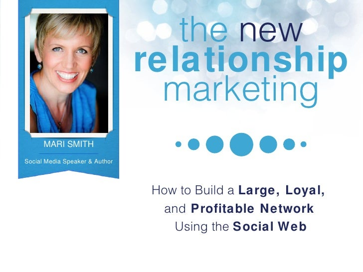 the   new relationship marketing How to Build a  Large, Loyal,  and  Profitable Network   Using the  Social   Web MARI SMI...