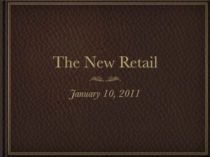 The New Retail  January 10, 2011