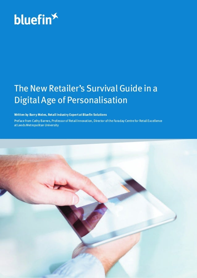 The New Retailer's Survival Guide in aDigital Age of PersonalisationWritten by Barry Moles, Retail Industry Expert at Blue...