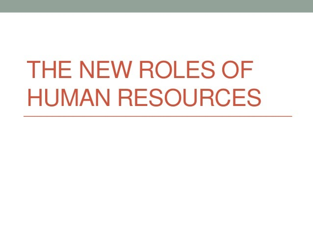THE NEW ROLES OF HUMAN RESOURCES