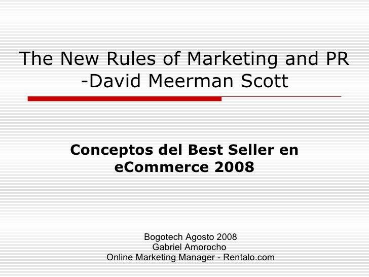 The New Rules of Marketing and PR -David Meerman Scott Conceptos del Best Seller en eCommerce 2008 Bogotech Agosto 2008 Ga...