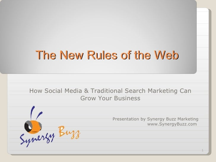 The New Rules of the Web  <ul><li>How Social Media & Traditional Search Marketing Can Grow Your Business </li></ul><ul><li...