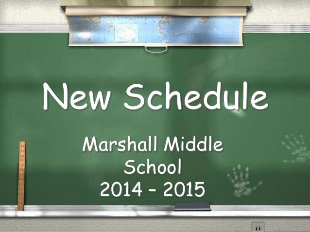New Schedule Marshall Middle School 2014 – 2015