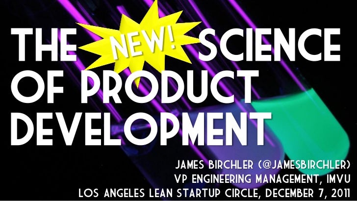 The     scienceof productdevelopment                    James Birchler (@JamesBirchler)                   VP Engineering M...