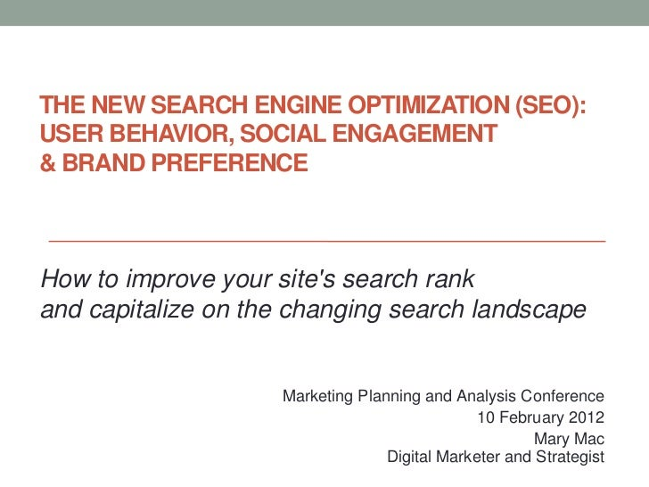 THE NEW SEARCH ENGINE OPTIMIZATION (SEO):USER BEHAVIOR, SOCIAL ENGAGEMENT& BRAND PREFERENCEHow to improve your sites searc...