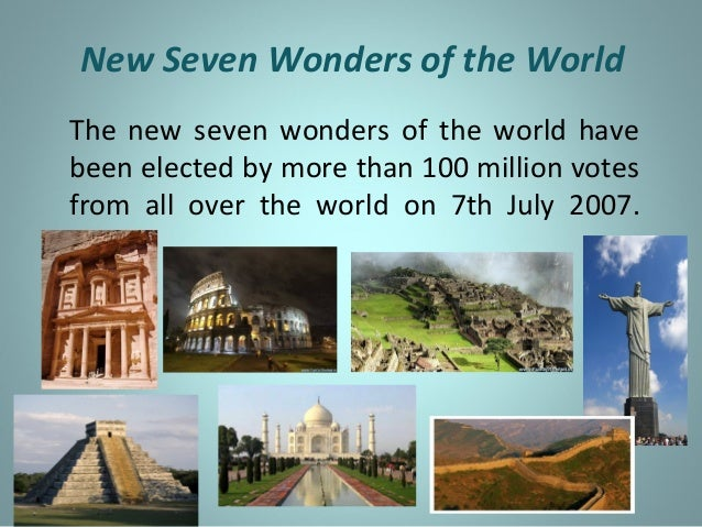 the new seven wonders of the Before you start to tackle your travel bucket list, you've got to cross of the new seven wonders of the world first this group differs from the.