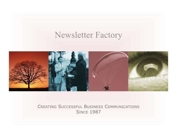 Newsletter FactoryCREATING SUCCESSFUL BUSINESS COMMUNICATIONS                SINCE 1987