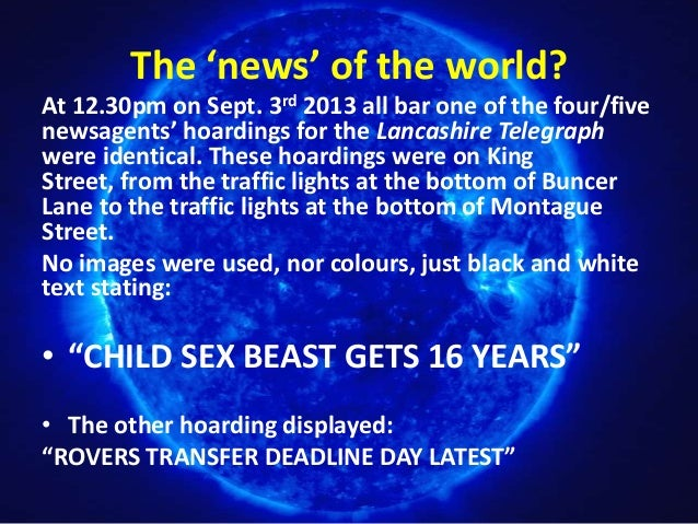 The 'news' of the world? At 12.30pm on Sept. 3rd 2013 all bar one of the four/five newsagents' hoardings for the Lancashir...