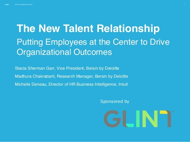 GLINT PEOPLE POWERED SUCCESS 1 The New Talent Relationship Putting Employees at the Center to Drive Organizational Outcome...