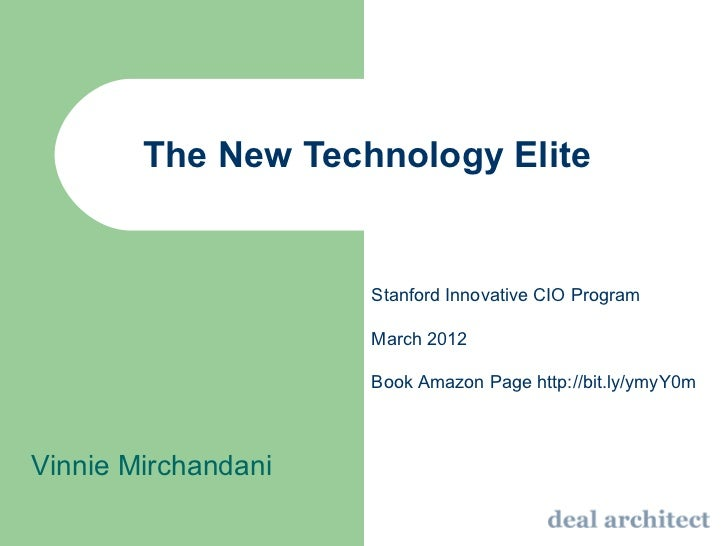 The New Technology Elite                     Stanford Innovative CIO Program                     March 2012               ...