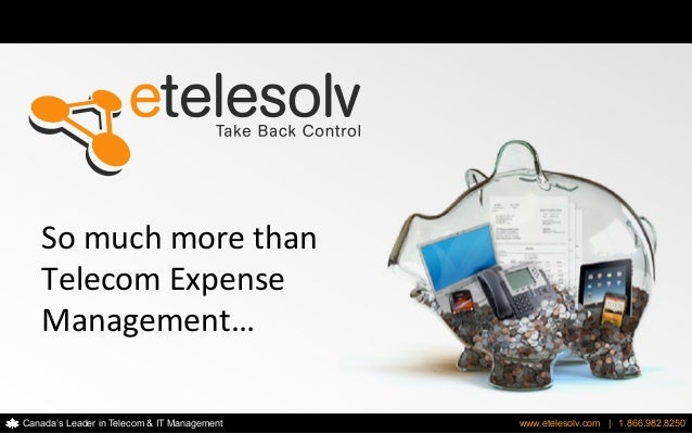 Canada's Leader in Telecom & IT Management www.etelesolv.com | 1.866.982.8250www.etelesolv.com | 1.866.982.8250Canada's Le...