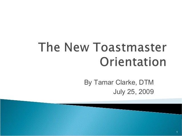 By Tamar Clarke, DTM July 25, 2009 1