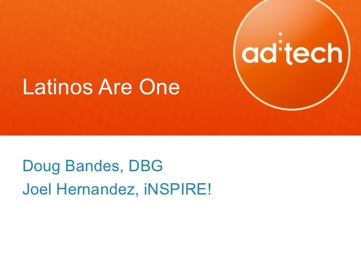 Latinos Are OneDoug Bandes, DBGJoel Hernandez, iNSPIRE!