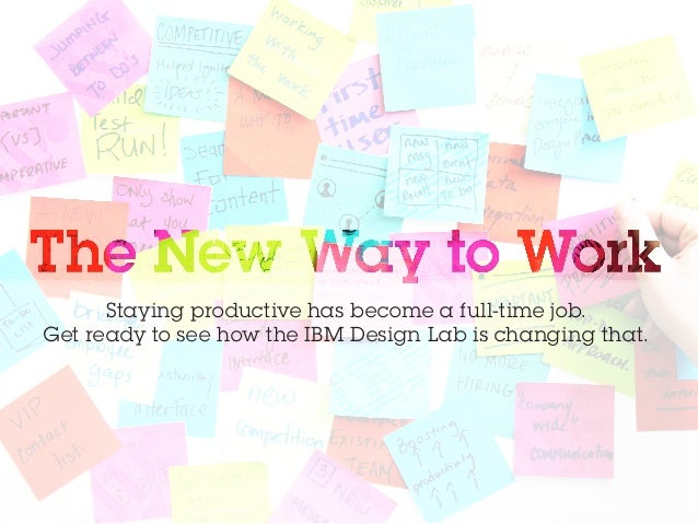 Staying productive has become a full-time job. Get ready to see how the IBM Design Lab is changing that.