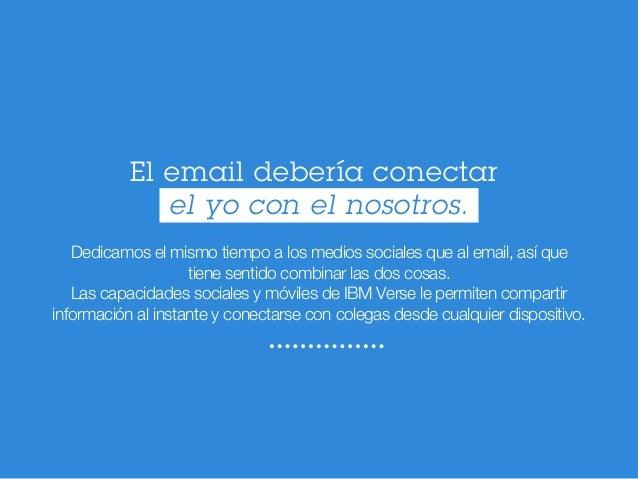 Dedicamos el mismo tiempo a los medios sociales que al email, así que tiene sentido combinar las dos cosas. Las capacidade...