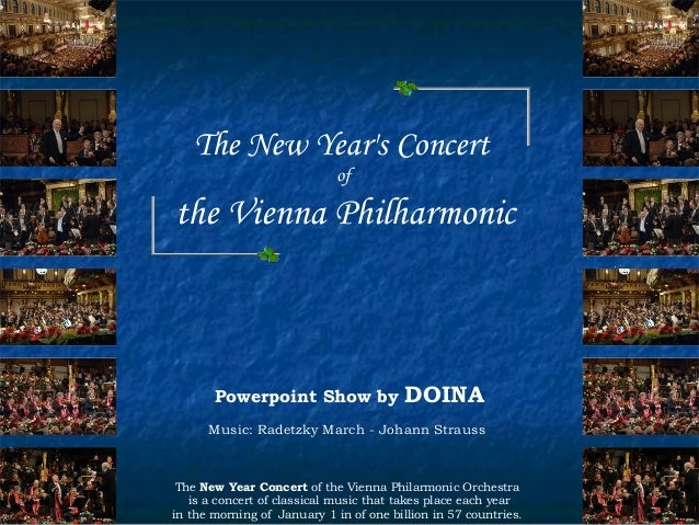 The New Years Concert                             ofthe Vienna Philharmonic       Powerpoint Show by                DOINA ...