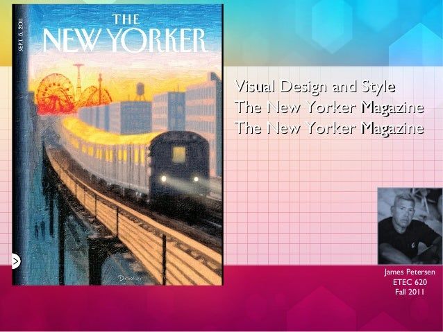 Visual Design and StyleVisual Design and StyleThe New Yorker MagazineThe New Yorker MagazineThe New Yorker MagazineThe New...