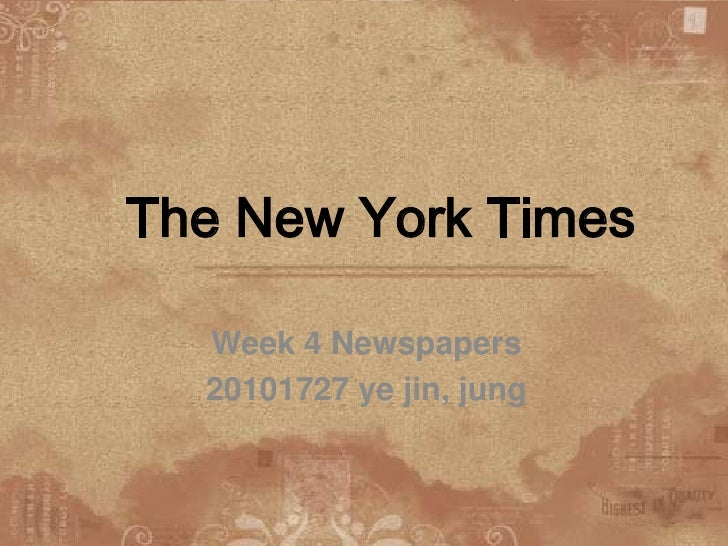The New York Times<br />Week 4 Newspapers<br />20101727 ye jin,jung<br />