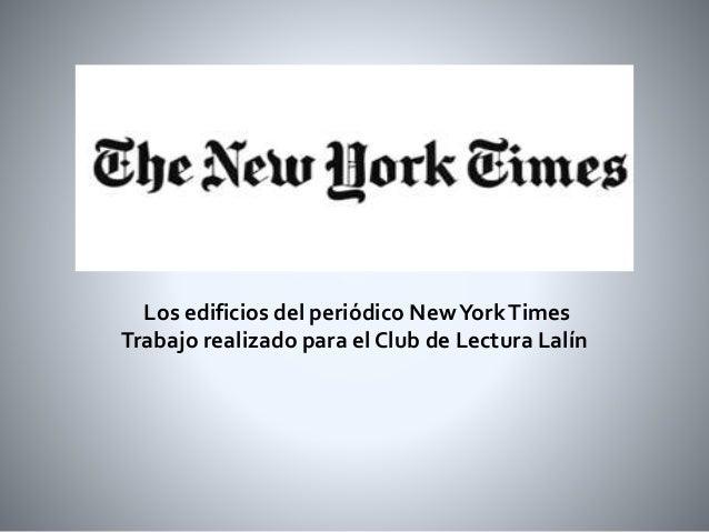 Los edificios del periódico NewYorkTimes Trabajo realizado para el Club de Lectura Lalín