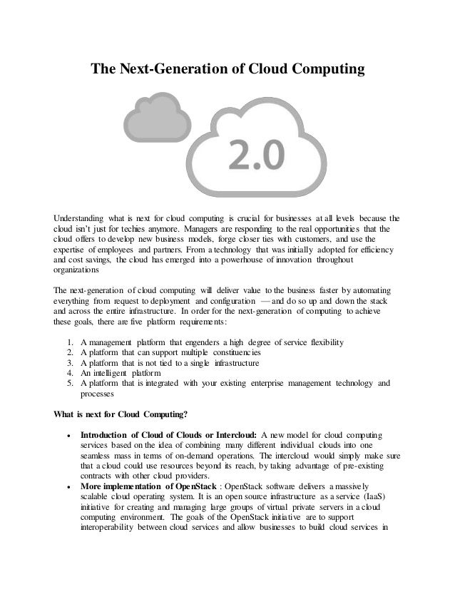 The Next-Generation of Cloud Computing  Understanding what is next for cloud computing is crucial for businesses at all le...