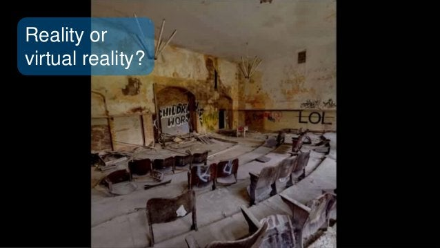 Reality or virtual reality?