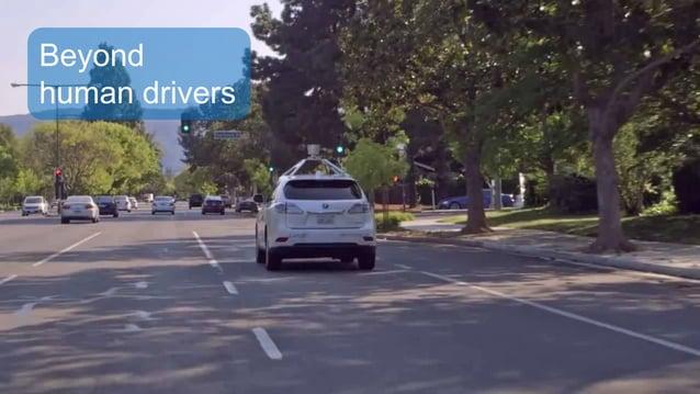 Beyond human drivers