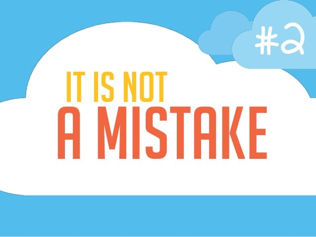 A Mistake It is not #2