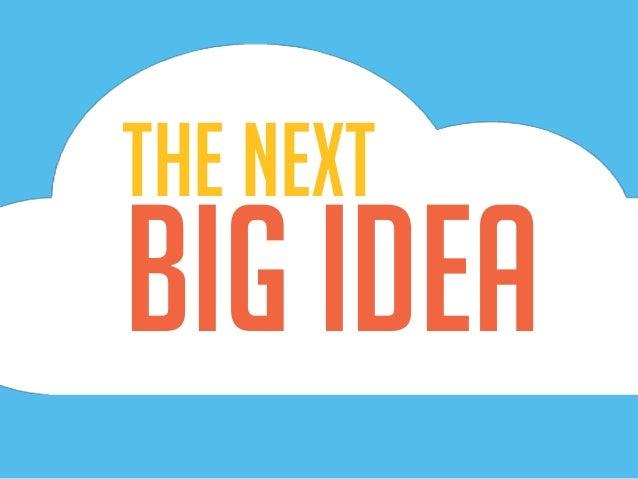 big Idea The Next