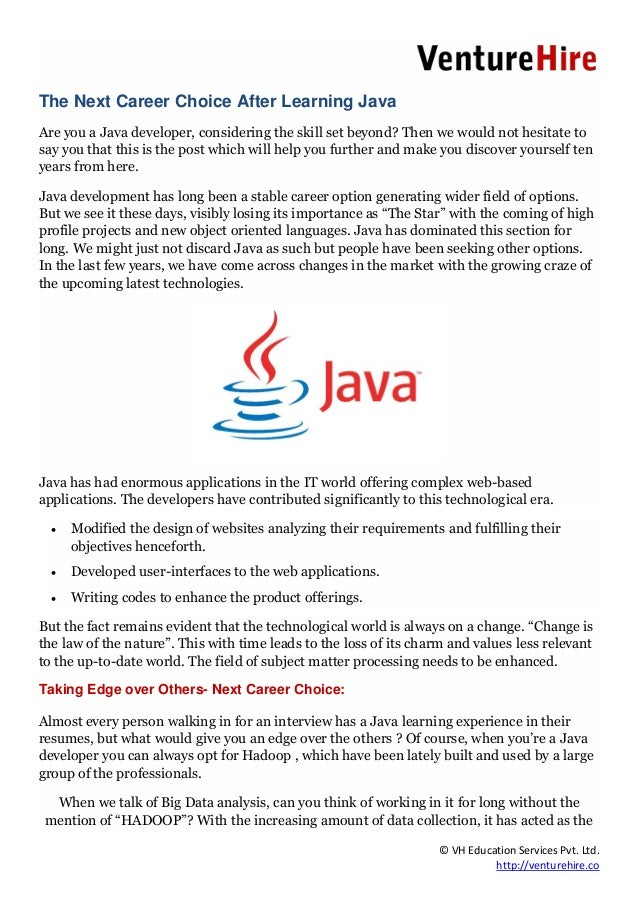 © VH Education Services Pvt. Ltd. http://venturehire.co The Next Career Choice After Learning Java Are you a Java develope...