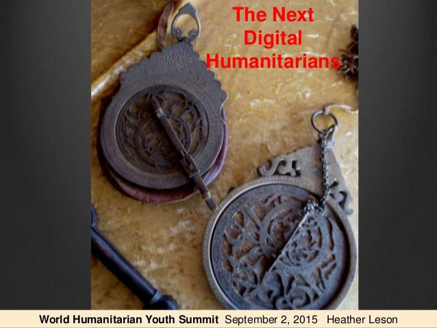 World Humanitarian Youth Summit September 2, 2015 Heather Leson The Next Digital Humanitarians