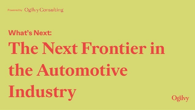 What's Next: The Next Frontier in the Automotive Industry Powered by