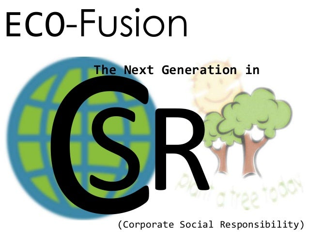ECO-Fusion The Next Generation in (Corporate Social Responsibility)
